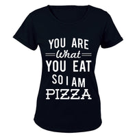 You are what you eat.. So I am PIZZA