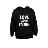 Love you More! - Hoodie - BuyAbility South Africa