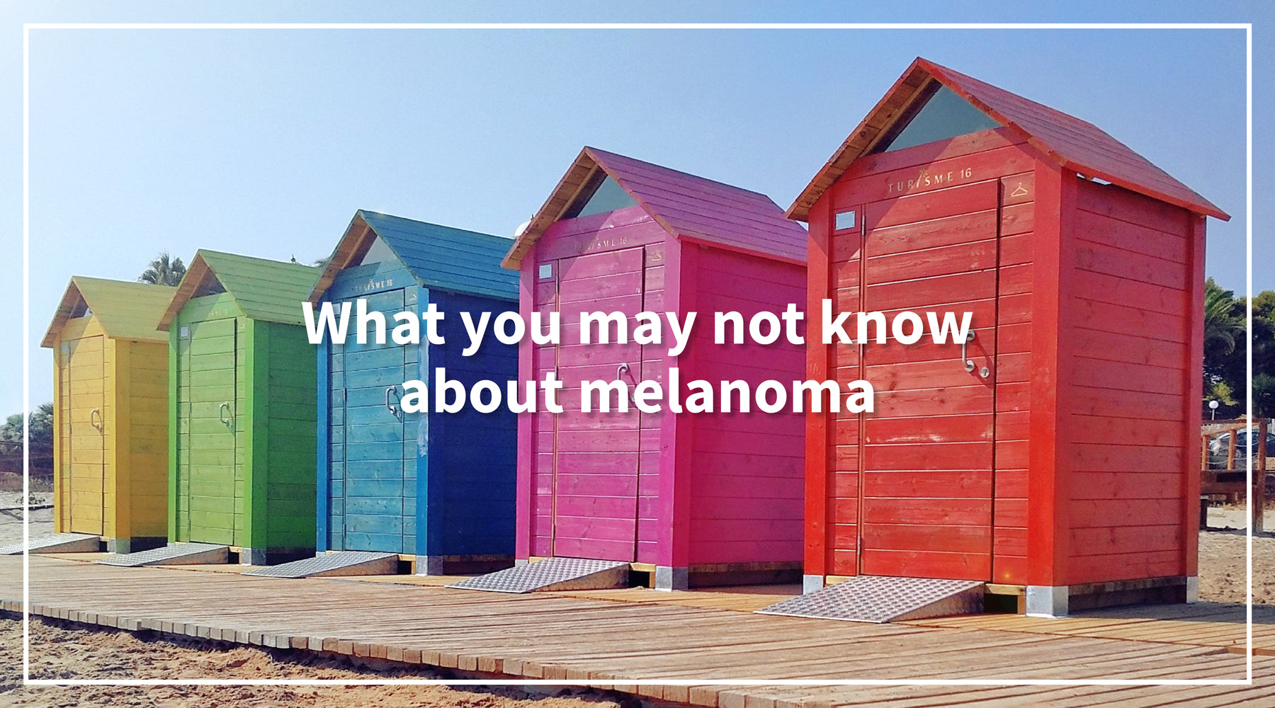 Solbari blog: What you may not know about melanoma