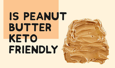 Is Peanut Butter Keto? Expert Answers and Alternatives