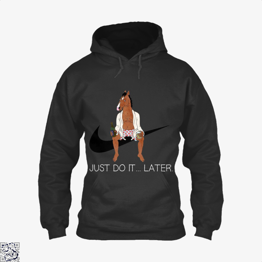 Just Do It Later, Bojack Horseman Hoodie