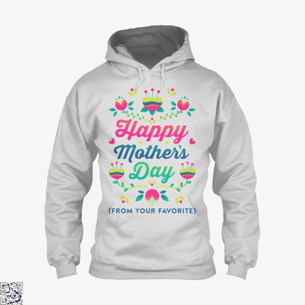Happy Mothers Day (From Your Favorite) Hoodie - White / X-Small - Productgenjpg