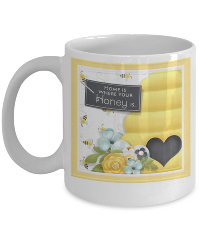 Image of Home is Where Your Honey Is. Mug