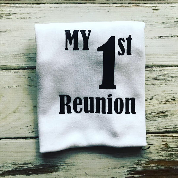 My 1st Reunion shirt or onesie