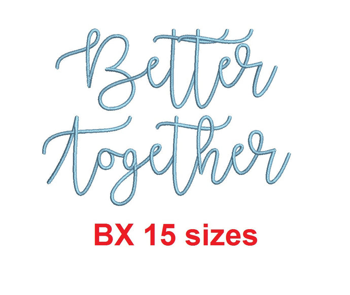 Better Together embroidery BX font Sizes 0.25 (1/4), 0.50 (1/2), 1, 1.5, 2, 2.5, 3, 3.5, 4, 4.5, 5, 5.5, 6, 6.5, and 7