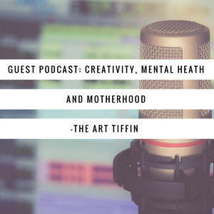How Can We Support Our Mental Health With Creativity: The SuperMum Podcast