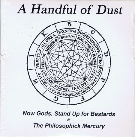 fusetron A HANDFUL OF DUST, Now Gods, Stand Up For Bastards & The Philosophick Mercury