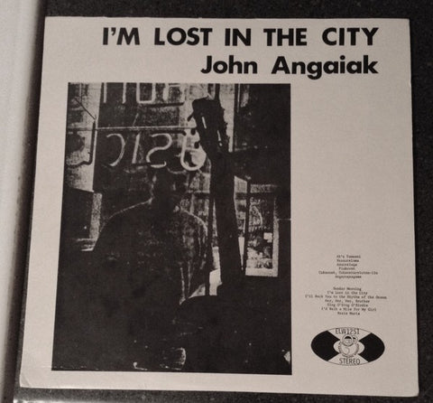 fusetron ANGAIAK, JOHN, Im Lost in the City