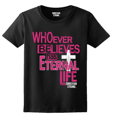 Whoever Believes Eternal Life Christian T Shirts Novelty Gift Ladies T-Shirt Novelty Tops Short Sleeve Tees Women Brand