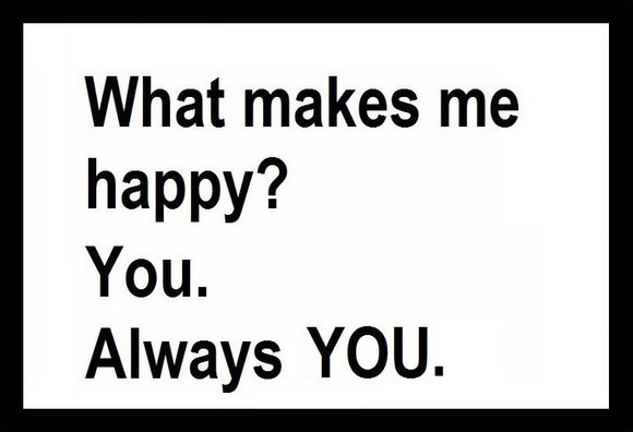 What Makes Me Happy. You. Only You SayIt