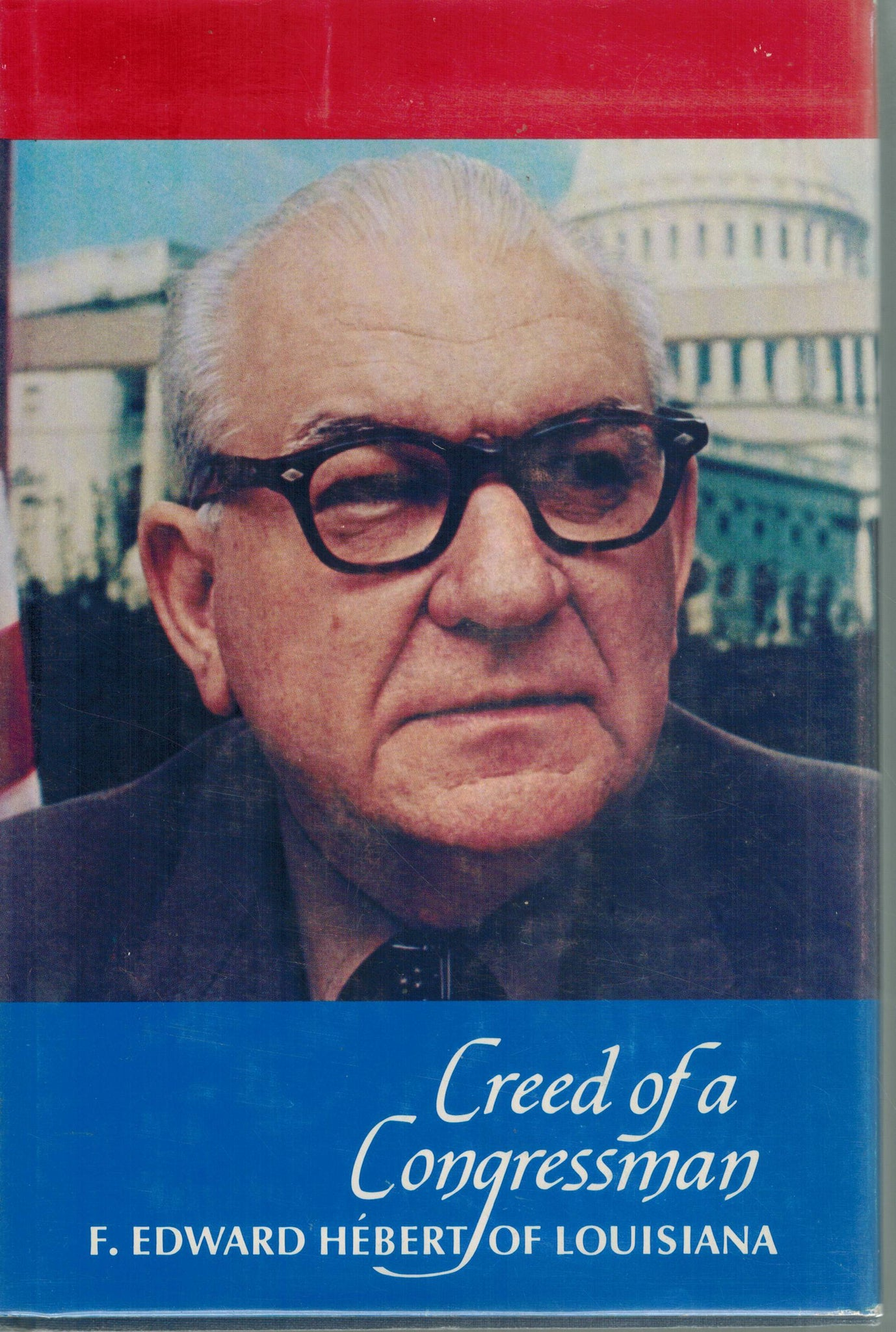 CREED OF A CONGRESSMAN:  F. Edward Hebert of Louisiana - books-new