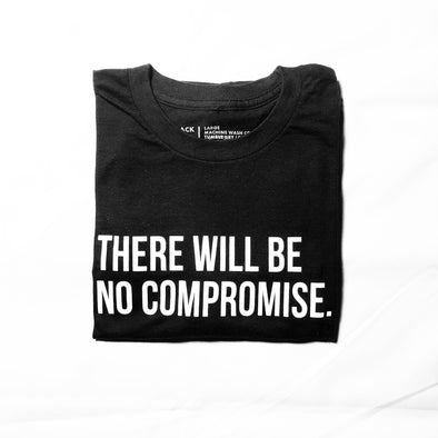 There Will Be No Compromise - t-shirt - unisex
