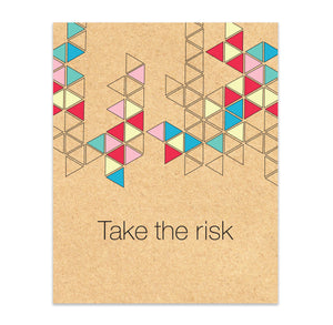 Take The Risk Print