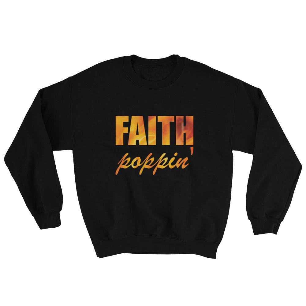Black Faith poppin' sweatshirt