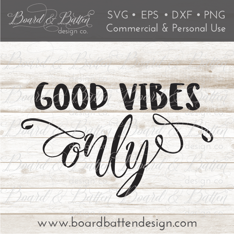 Good Vibes Only SVG File - Commercial Use SVG Files