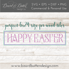 Happy Easter 6x24 Plank Sign SVG File - Commercial Use SVG Files