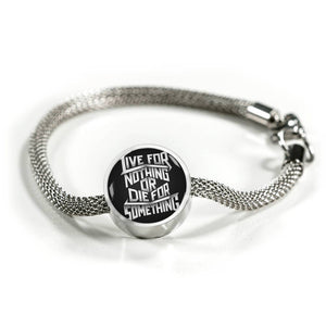 Live For Nothing Or Die For Something - Charm Bracelet Circle Charm ShineOn Fulfillment S/M Bracelet & Charm No