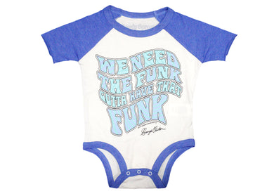 We Want The Funk Baby Onesie