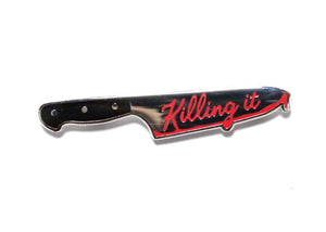Killing It Enamel Pin