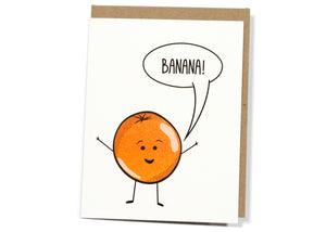 Orange You Glad I Said... Card
