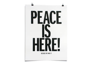 "EXCLUSIVE ""Peace Is Here: Because We Make It"" Poster"