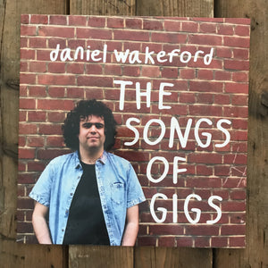 Daniel Wakeford - The Songs Of Gigs