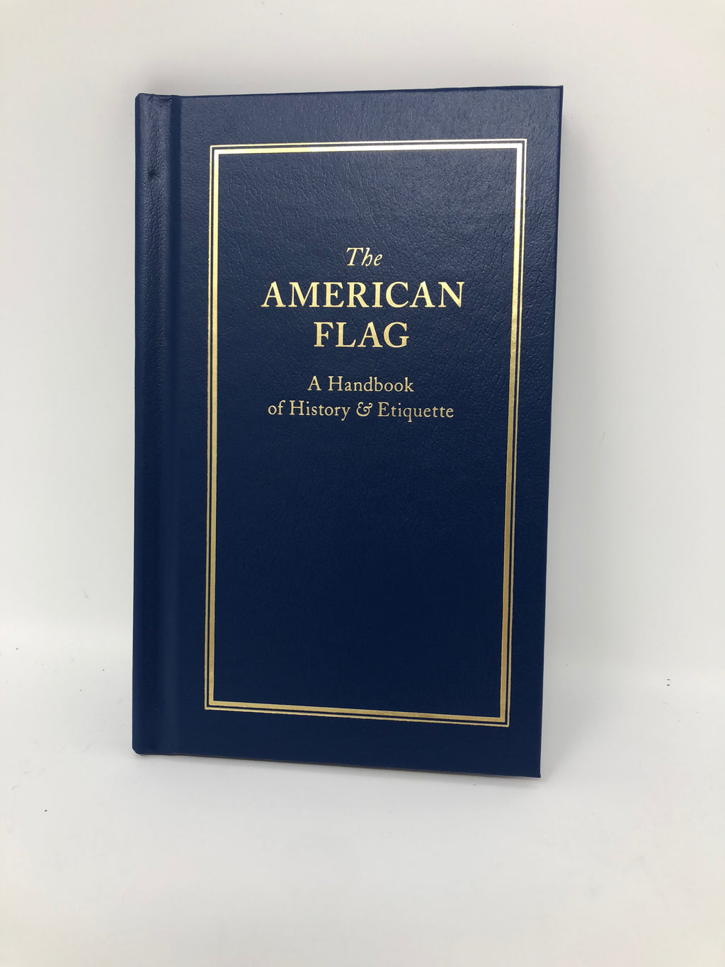"""The American Flag"" - A Handbook of History & Etiquette"