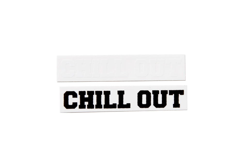 "CHILL OUT ""STICKERS"" (3"")"