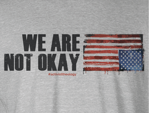 We Are Not Okay T-Shirt