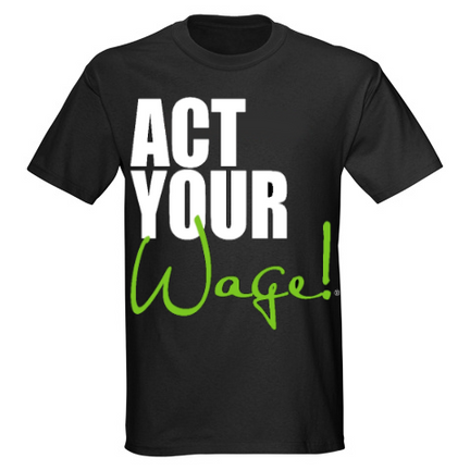 'Act Your Wage' T-Shirt