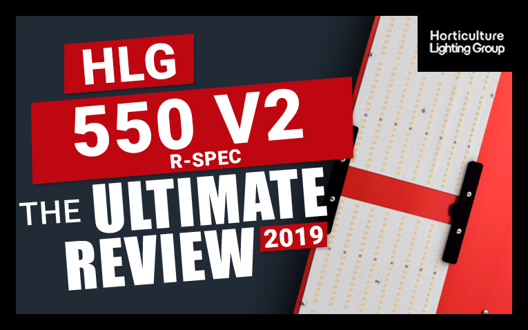 The Ultimate Horticulture Lighting Group HLG 550 R-Spec V2 Review
