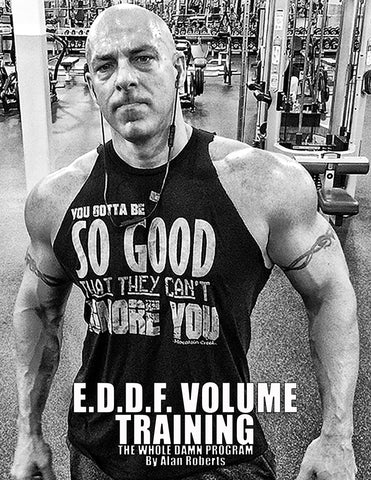 E.D.D.F. VOLUME TRAINING - Every Damn Day Fitness