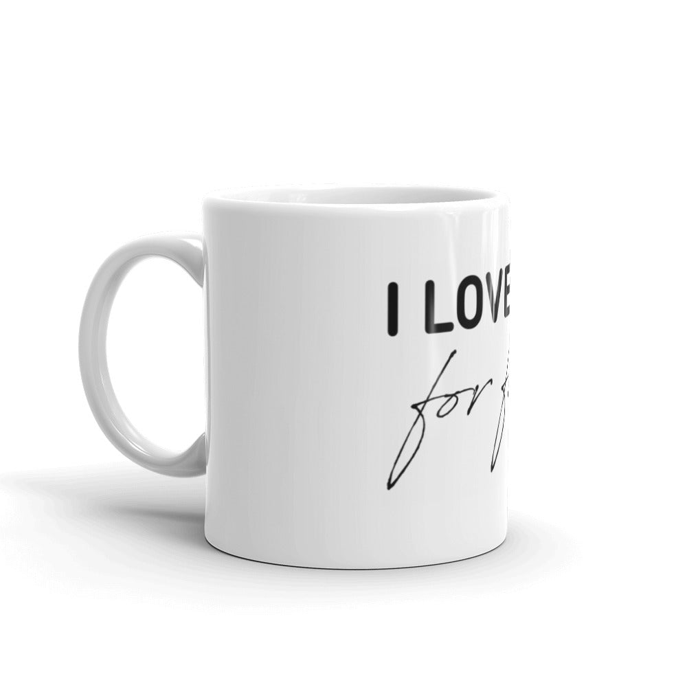 I Love You For Free Mug - made in the USA
