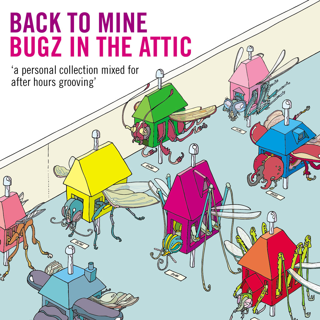 Back To Mine: Bugz In The Attic