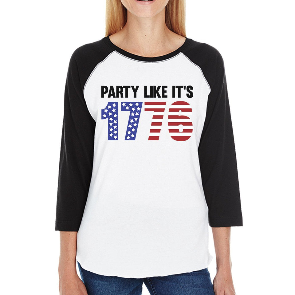 Party Like It's 1776 Funny Saying Womens Baseball 4th Of July Tee
