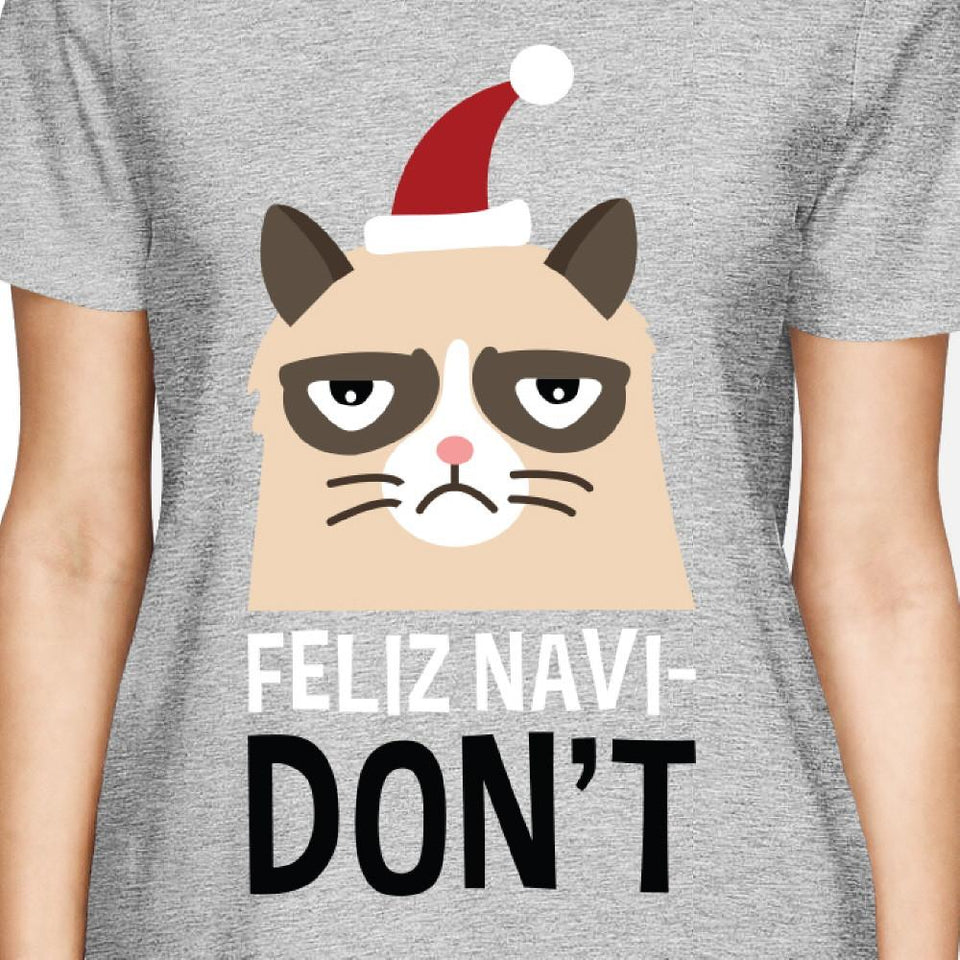 Feliz Navidon't Grey Women's T-shirt Christmas Gift For Cat Lovers