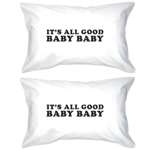 It's All Good Baby Cute Graphic Pillow Case Funny Gift Ideas