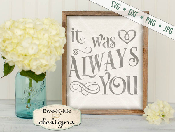 It Was Always You - SVG