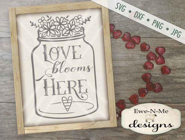 Love Blooms Here Mason Jar - SVG
