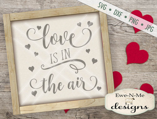 Love Is In The Air - SVG