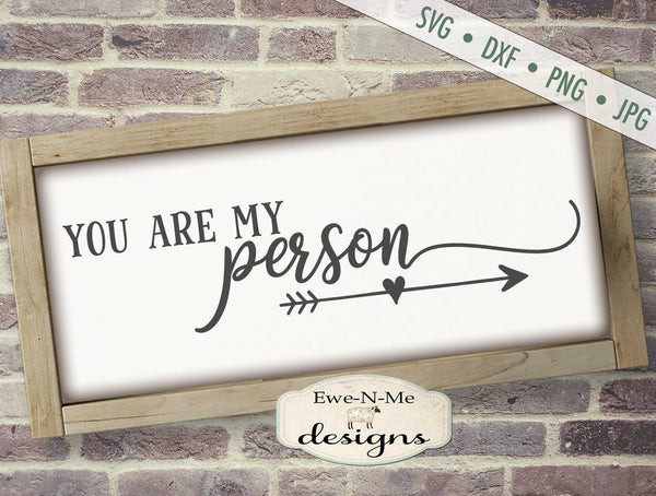 You Are My Person - SVG