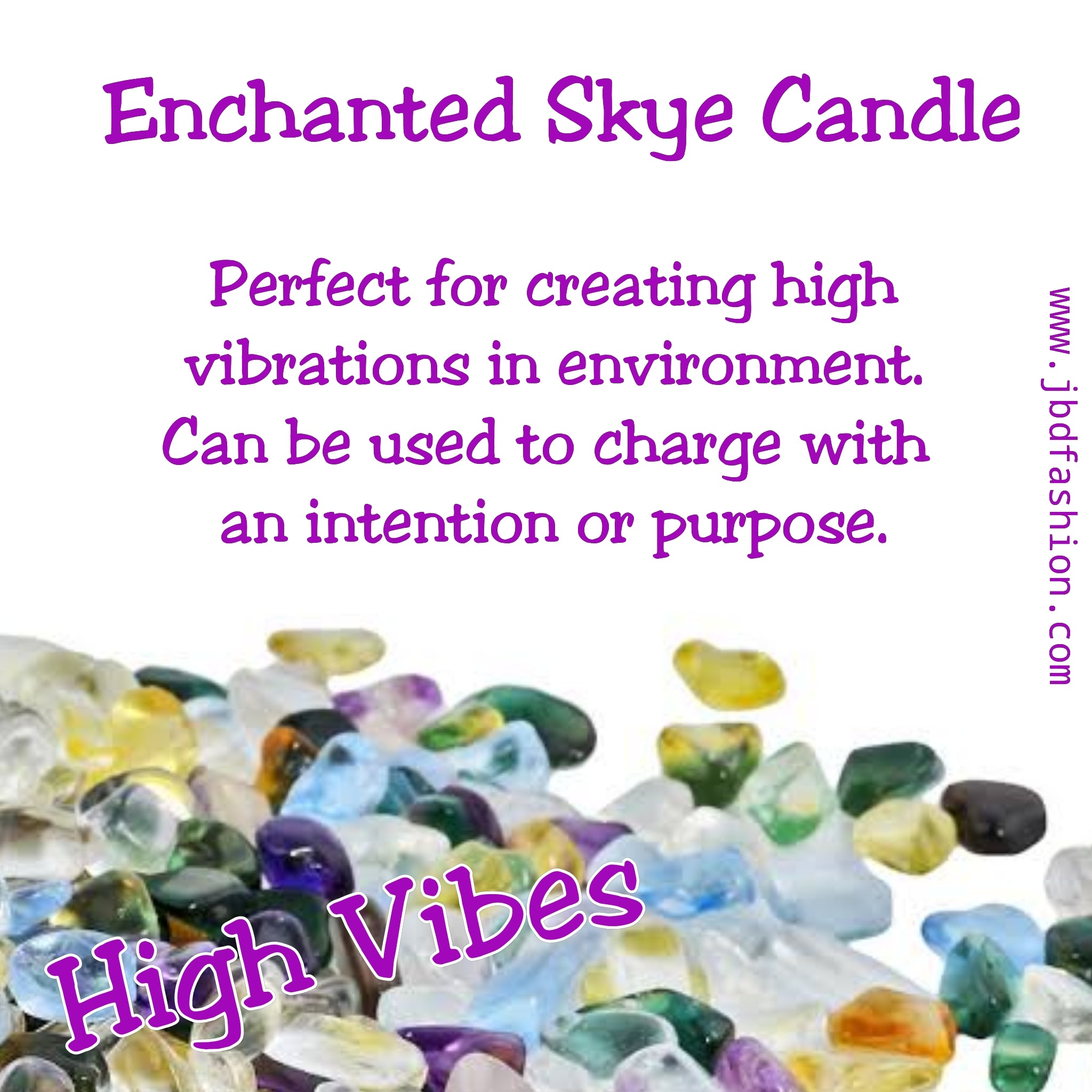Enchanted Skye Candle -  High Vibes - JBD