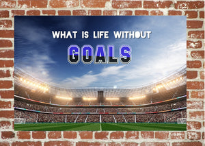 What is life without goals - Poster