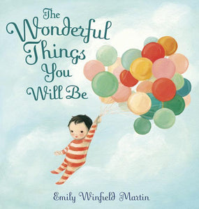 """The Wonderful Things You Will Be"" Book By EMILY WINFIELD MARTIN"