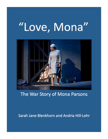 Love, Mona: the War Story of Mona Parsons by Sarah Jane Blenkhorn & Andria Hill-Lehr