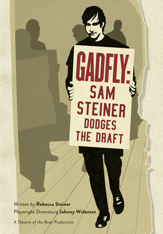 Gadfly: Sam Steiner Dodges the Draft by Johnny Wideman & Rebecca Steiner