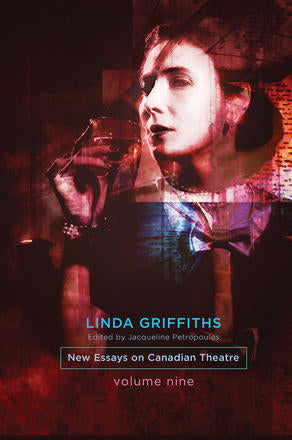 Linda Griffiths Edited by Jacqueline Petropoulos