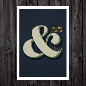 To the Moon & Back Print