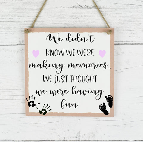 Family Quote Sign, We Didn't Know We Were Making Memories, Family Quote Plaque, Rustic Family Plaque, New Home Gift, New Baby Gift