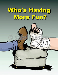 Whos Having More Fun - Safety Poster Cartoon Posters